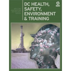 IADC Drilling Contractor Anthology Series: DC HSE&T