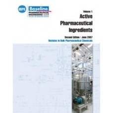 ISPE Baseline Guide: Volume 1 - Active Pharmaceutical Ingredients (Second Edition)