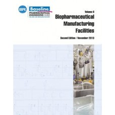 ISPE Baseline Guide: Volume 6 - Biopharmaceutical Manufacturing Facilities