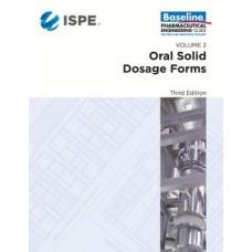 ISPE Baseline Guide: Volume 2 - Oral Solid Dosage Forms
