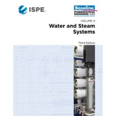 ISPE Baseline Guide: Volume 4 - Water and Steam Systems, Third Edition