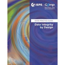 GAMP Good Practice Guide: Data Integrity by Design